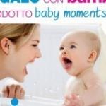 Chicco Baby moments in omaggio con Io e il mio bambino